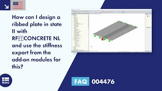 FAQ 004476 | How can I design a ribbed plate in state II with RF‑CONCRETE NL and use the stiffness export from the add-on modules for this?
