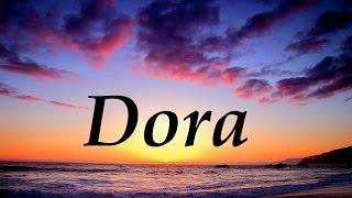 Dora, significado y origen del nombre