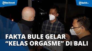 """Fakta Bule Gelar """"Kelas Orgasme"""" di Bali Patok Tarif Rp8 Juta, Pegang Izin Tinggal ITAS Investor"""