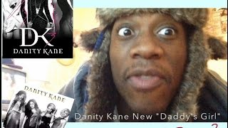 """My Reaction to Danity Kane song """"Daddy's Girl"""""""