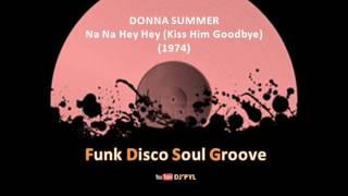 DONNA SUMMER - Na Na Hey Hey (Kiss Him Goodbye) (1974)