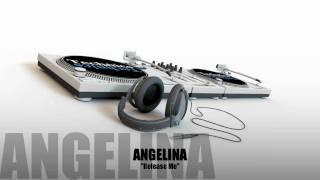 Angelina - Release Me