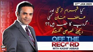 Off The Record   Kashif Abbasi   ARYNews   27 JANUARY 2020