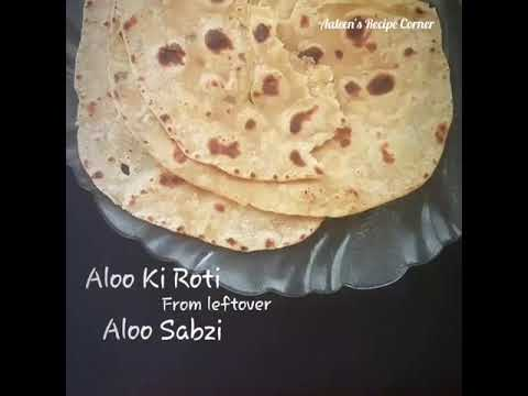 Aloo Ki Roti from Aloo Sabzi - AALEEN KHAN RECIPES  #makeover #leftover  #alooroti