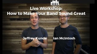 How to Sound Great As a Worship Band by Jesus Culture's Ian McIntosh - Jeffrey Kunde