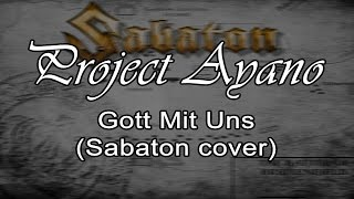 Project Ayano  - Gott Mit Uns (Sabaton Cover)
