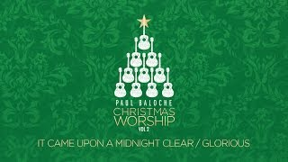 """""""It Came Upon A Midnight Clear/Glorious"""" from Paul Baloche (OFFICIAL LYRIC VIDEO)"""