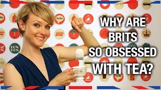 Why Are Brits So Obsessed with Tea? - Anglophenia Ep 30