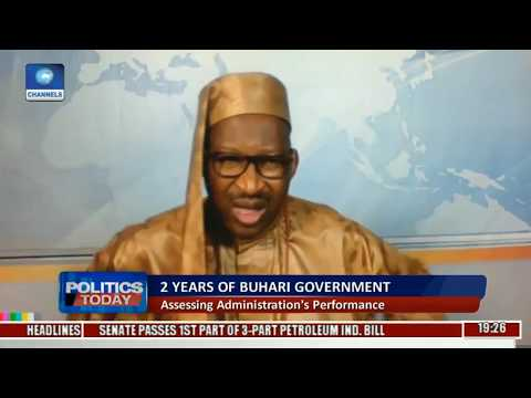 Politics Today: Assessing Buhari's Government After 2 Years