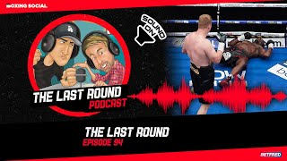THE LAST ROUND PODCAST EP. 94 | POVETKIN'S BRUTAL KO, MARTINEZ RING RETURN, SHAWN PORTER & RAMIREZ