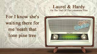 Lonesome Pine sung by Laurel and Hardy with lyrics