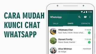 Cara Mudah Mengunci Chat Whatsapp agar Tak Dibaca Orang Lain