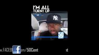 I'm All Turnt Up by 50 Cent Freestyle April 2011   50 Cent Music
