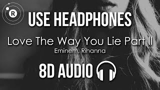 Eminem, Rihanna - Love The Way You Lie Part 2 (8D AUDIO)