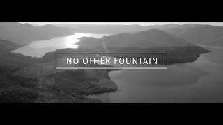 No Other Fountain