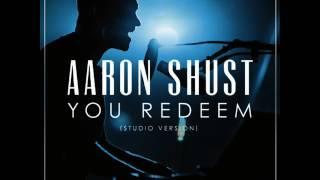Aaron Shust - You Redeem (Audio)