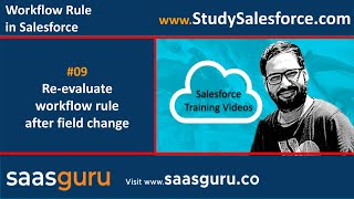 09 Re evaluate workflow rules after field change in Salesforce | Salesforce Training Videos