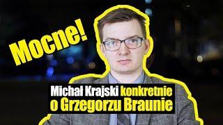 Michał Krajski szczerze o Grzegorzu Braunie