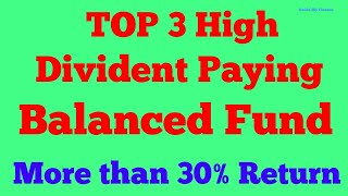 Top 3 Balanced Mutual funds  2018 | 3 Top Dividend Paying Balanced Fund