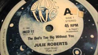 "Julie Roberts  - The bed`s too big without you. 1980  (12"" Reggae/Lovers Rock)"