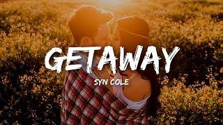 Syn Cole   Getaway (Lyrics)