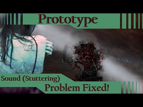 Prototype Sound (Stuttering) Problem Fix :: Prototype