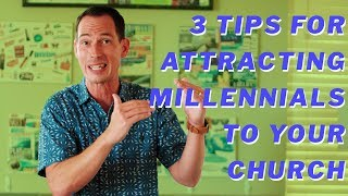 3 Tips to Attract Millennials to Your Church & Ministry // Church Leadership Training