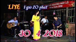 LIVE 30.4 / Tổng hợp những ca khúc Bolero trữ tình được yêu thích nhất / guitar Bolero Mái Lá