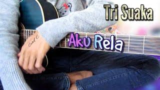 TRI SUAKA   AKU RELA(KUNCI GITAR DAN LIRIK)By Tokey Tky