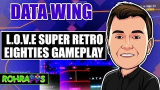 DATA WING- L.O.V.E retro eighties gameplay - awesome game- mobile gameplay and review. ™ROHR APPS