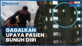 Negosiasi 10 Menit, Prajurit TNI Berhasil Gagalkan Pasien Covid 19 yang Hendak Lompat dari Lantai 20