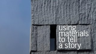 Using Materials to tell a Story (An Architectural Essay)