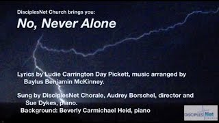 No, Never Alone,  A Song About God's Love For You
