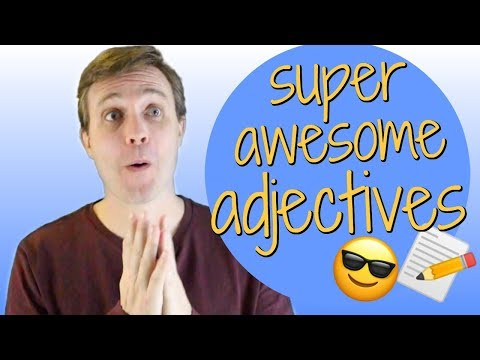 10 Advanced Adjectives to Help You Sound Smarter