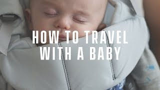 How to Travel with a Baby – Newborn Flight Guide and Tips