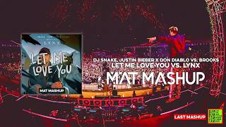 DJ Snake x Don Diablo vs. Brooks - Let Me Love You vs. Lynx (MAT Mashup)
