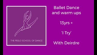 Ballet dance 13yrs + 'I Try' with Deirdre