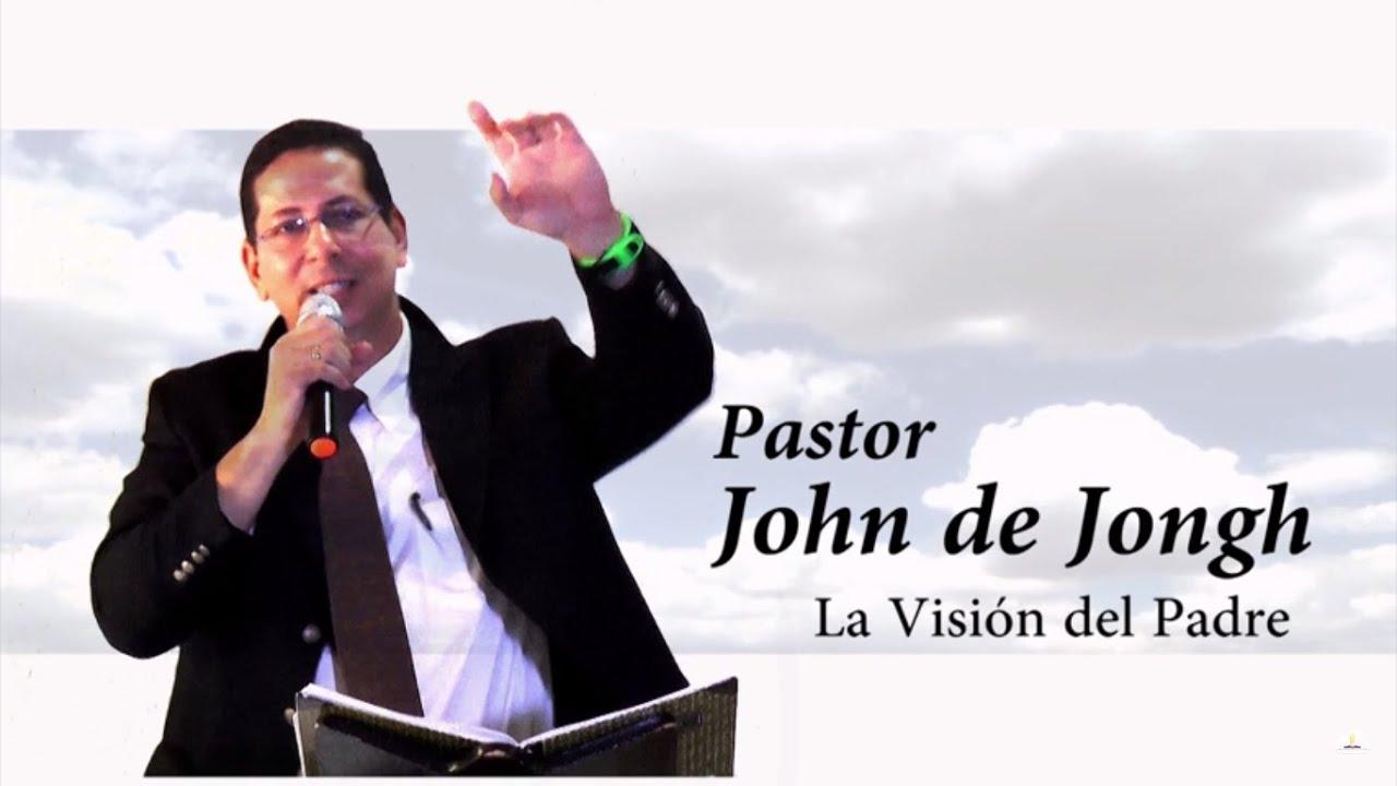 La Visión del Padre – Pr. John de Jongh – Julio 2015