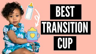 BEST TRANSITION CUP FOR BABY   FROM BOTTLE TO SIPPY CUP   NUK LEARNER & SIPPY CUPS!