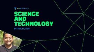 Unacademy - Science and Technology: Introduction 1.1 UPSC IAS Preparation Roman Saini