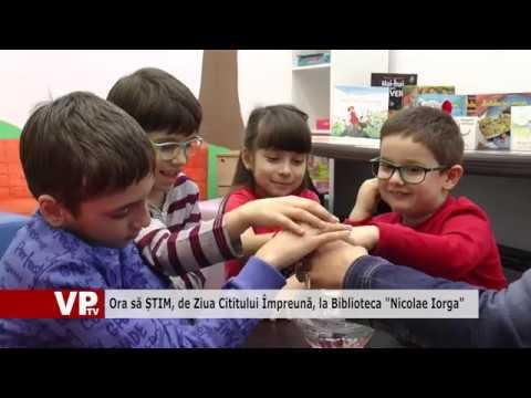"""Ora să ȘTIM, de Ziua Cititului Împreună, la Biblioteca """"Nicolae Iorga"""""""