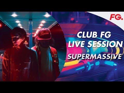SUPERMASSIVE | CLUB FG LIVE MIX