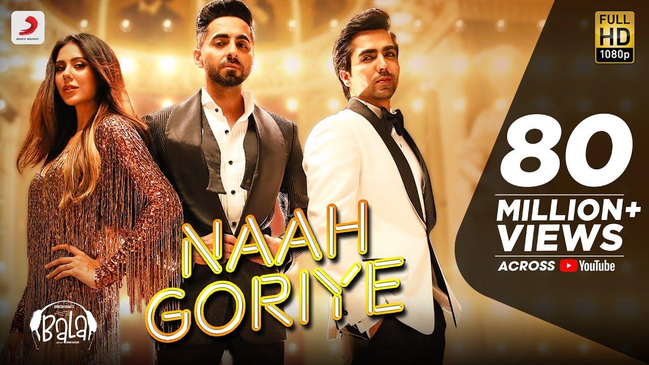 Naah Goriye Lyrics -Bala | Ayushmann Khurrana | Harrdy Sandhu| Harrdy Sandhu, Swasti Mehul Lyrics