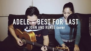 Adele - Best For Last (John and Renee Cover)