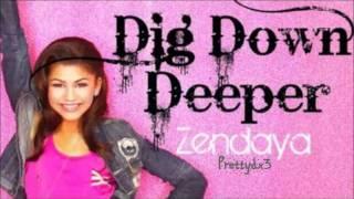 Zendaya - Dig Down Deeper