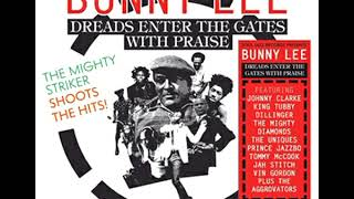 Bunny Lee - Dreads Enter the Gates With Praise (2019 - Compilation)