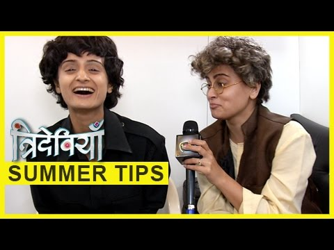 Trideviyaan Girls Give SUMMER TIPS Exclusively