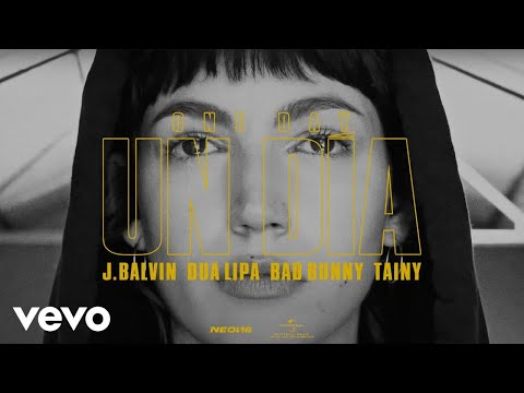 J Balvin - Un dia (feat. Dua Lipa, Bad Bunny & Tainy)