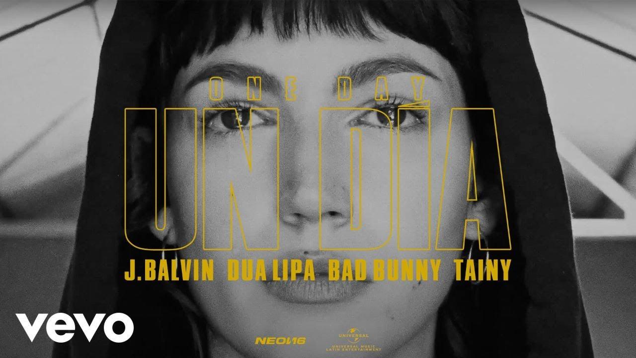 UN DIA (ONE DAY) LYRICS - J BALVIN - DUA LIPA - BAD BUNNY - TAINY