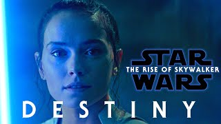 Star Wars: The Rise of Skywalker | Destiny